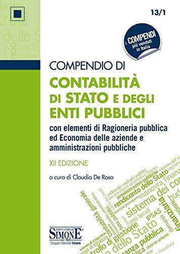 Compendio di contabilità di Stato e degli enti pubblici con elementi di ragioneria pubblica ed economia delle aziende e amministrazioni pubbliche