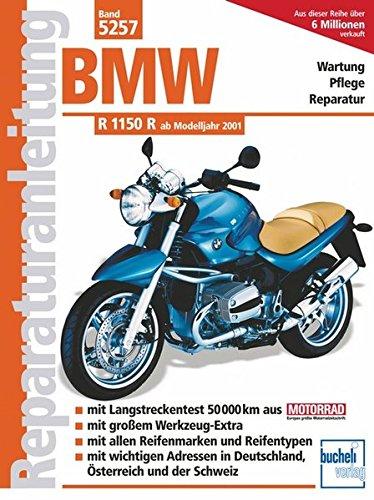 BMW R 1150 R ab Modelljahr 2001: Reparaturanleitung ab Modelljahr 2001 (Reparaturanleitungen)
