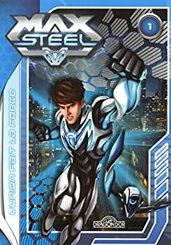 Paperback Max Steel - tome 1 - l'union fait la force (01) (French Edition) [French] Book