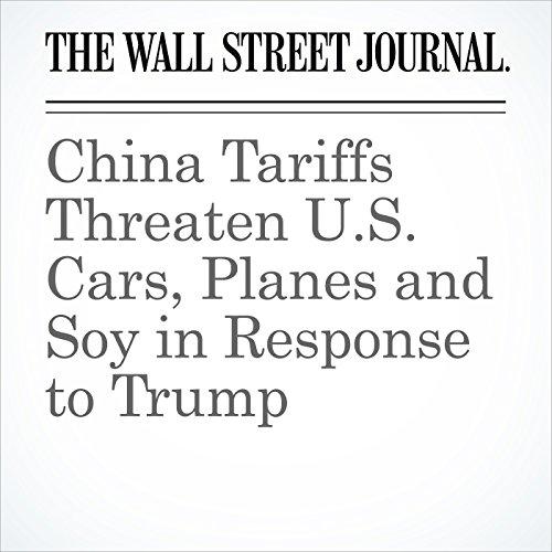 China Tariffs Threaten U.S. Cars, Planes and Soy in Response to Trump copertina