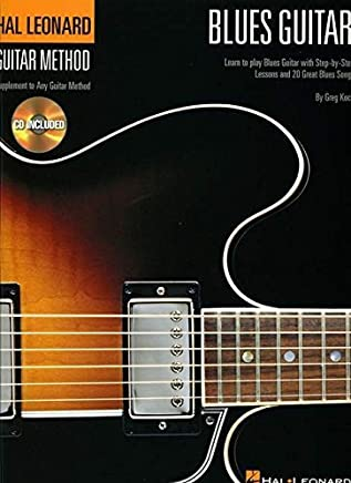 Hal Leonard Guitar Method - Blues Guitar by Greg Koch(2002-01-01)
