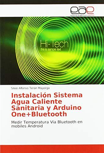 Instalación Sistema Agua Caliente Sanitaria y Arduino One+Bluetooth: Medir Temperatura Vía Bluetooth en mobiles Android: Medir Temperatura Va Bluetooth en mobiles Android