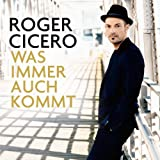 Songtexte von Roger Cicero - Was immer auch kommt