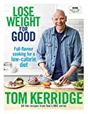 Lose Weight for Good: Full-flavour cooking for a low-calorie diet (English Edition)