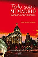 Todo sobre mi Madrid