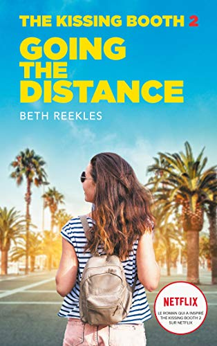 The Kissing Booth - Tome 2 - Going the Distance (French Edition)