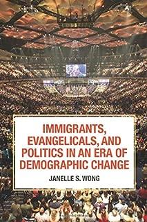 Immigrants, Evangelicals, and Politics in an Era of Demographic Change