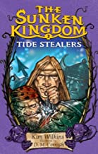 Tide Stealers (The Sunken Kingdom, No. 2)