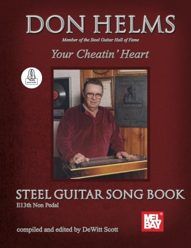 Don Helms - Your Cheatin' Heart - Steel Guitar Song Book: E13th Non Pedal: Steel Guitar Song Book with Online Audio