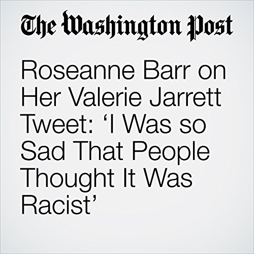 Roseanne Barr on Her Valerie Jarrett Tweet: 'I Was so Sad That People Thought It Was Racist' copertina