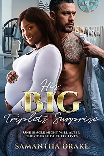 His Big, Triplets Surprise: BWWM, BBW, Plus Size, Triplets Pregnancy, Billionaire Romance (Plus Size Loving Billionaires Book 12) (English Edition)