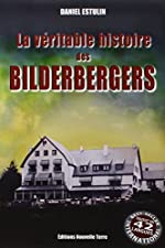 Véritable Histoire des BILDERBERGERS (LA) de Daniel Estulin