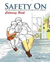Image: Safety On Coloring Book: An Introduction to the World of Firearms for Children (Volume 2) | Paperback: 40 pages | by Yehuda Remer (Author). Publisher: White Feather Press, LLC (March 27, 2017)