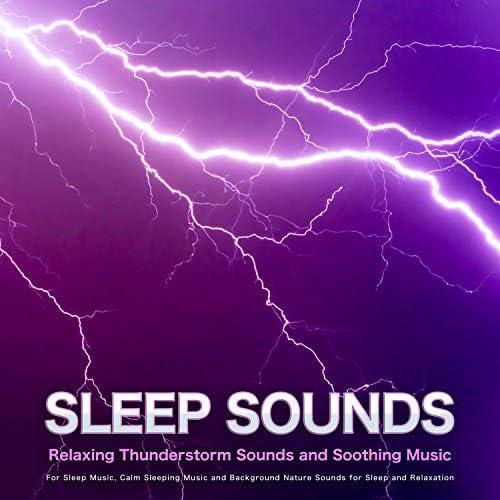 Sleep Sounds, Soothing Music for Sleep & Sleep Music