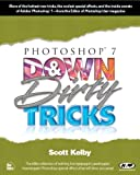 Photoshop 7 Down & Dirty Tricks - Scott Kelby