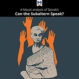A Macat Analysis of Gayatri Chakravorty Spivak's Can the Subaltern Speak? audiobook cover art