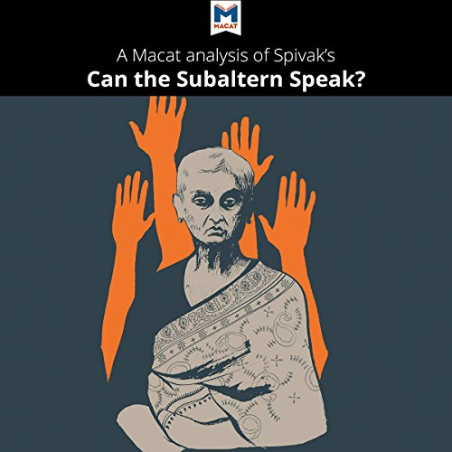 A Macat Analysis of Gayatri Chakravorty Spivak's Can the Subaltern Speak? cover art