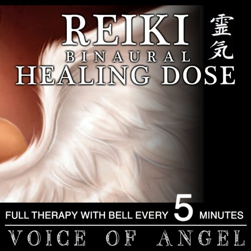 Reiki Binaural Healing Dose: Voice of Angel (1h Full Therapy With Bell Every 5 Minutes)