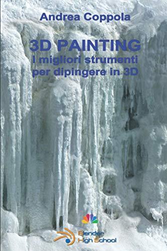 3D Painting: I migliori strumenti per dipingere in 3D