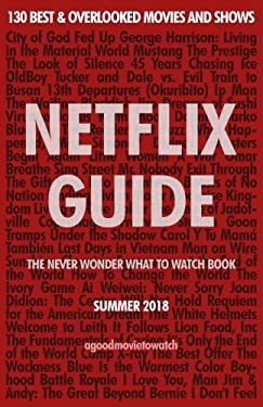 Netflix Guide: The Never Wonder What to Watch Book: 130 Best & Overlooked Movies and Shows