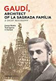Gaudí, architect of La Sagrada Família - a short biography
