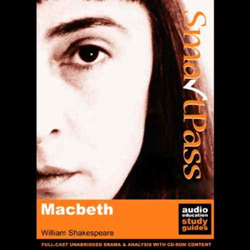 SmartPass Plus Audio Education Study Guide to Macbeth (Unabridged, Dramatised, Commentary Options) audiobook cover art