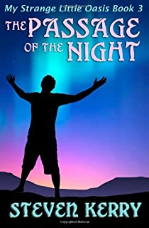 My Strange Little Oasis Book 3: The Passage of the Night