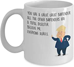 Funny Bartender Coffee Mug - President Donald Trump- Best Personalized Custom Gifts For Bartenders Cocktail Mixers Makers - Novelty 11Oz White Ceramic Tea Cup - You Are Great - Unique Cool Cute Humor