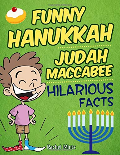 Funny Hanukkah - Judah Maccabee Hilarious Facts: Wacky Jokes Humor For Ages 9+