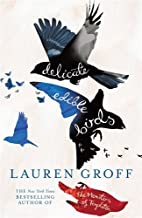 By L. Groff Delicate Edible Birds Other Stories [Paperback]