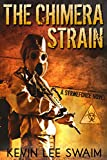 The Chimera Strain (Project StrikeForce Book 2)