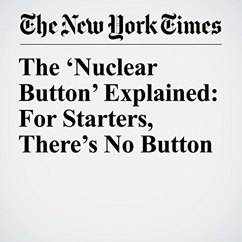 The 'Nuclear Button' Explained: For Starters, There's No Button copertina