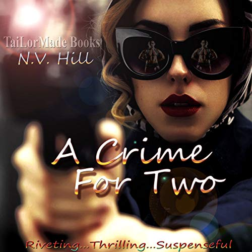 A Crime for Two                   By:                                                                                                                                 N.V Hill                               Narrated by:                                                                                                                                 Hailey Knoll                      Length: 1 hr and 3 mins     1 rating     Overall 5.0
