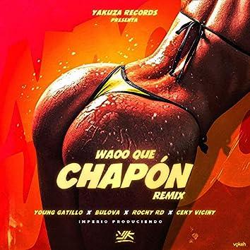 Waoo Que Chapón (Remix)