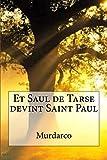 Et Saul de Tarse devint Saint Paul