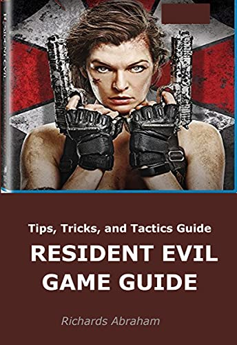 RESIDENT EVIL GAME GUIDE: Tips, Tricks, and Tactics Guide (English Edition)