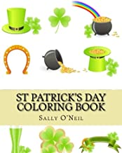 St Patrick's Day Coloring Book: St Patricks day Gift Coloring Book for Boys, Girls, Adults, Leprechauns, Patricks Day
