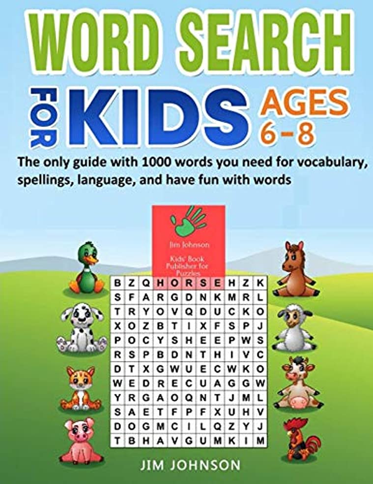 錫直立大陸WORD SEARCH FOR KIDS AGES 6-8 - The only guide with 1000 words you need for vocabulary, spellings, language, and have fun with words