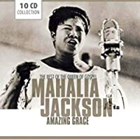 Amazing Grace-the Best of the Queen of Gospel by Mahalia Jackson