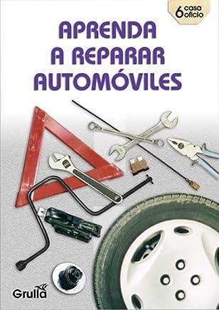 Aprenda a reparar automoviles/Learn how to repair automobiles (Spanish Edition)