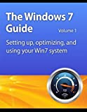 Windows 7 Guide: Setting up, optimizing, and using your Win7 system (English Edition)
