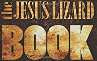 The Jesus Lizard Book by The Jesus Lizard(2014-03-04)