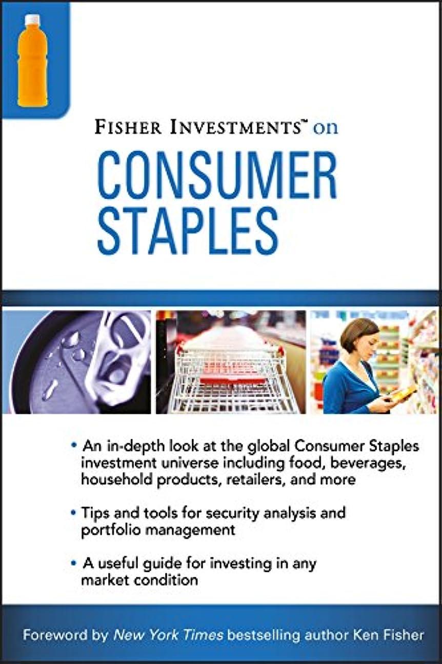 価値寝室を掃除するの面ではFisher Investments on Consumer Staples (Fisher Investments Press Book 3) (English Edition)