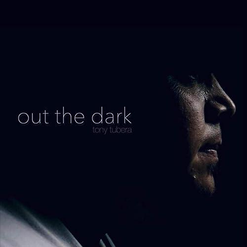 Tony Tubera - Out the Dark (2021)
