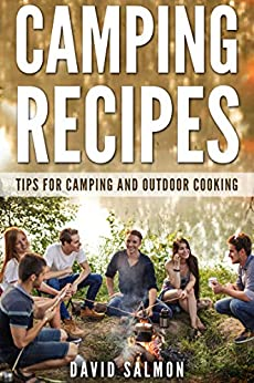 Camping Recipes: Tips for camping  and outdoor cooking by [David Salmon]