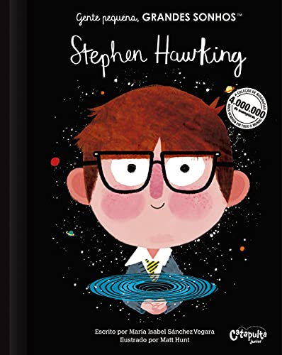 Gente pequena, Grandes sonhos. Stephen Hawking