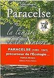Paracelse ou la lumière de la Nature de Patrick Rivière ( 19 décembre 2008 ) - 19/12/2008