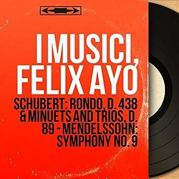 Schubert: Rondo, D. 438 & Minuets and Trios, D. 89 - Mendelssohn: Symphony No. 9 (Stereo Version)