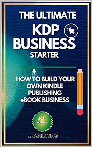 The KDP Business Starter: How to self-publish your first ebook and build your own Kindle Publishing Business (Online Business Starter 4) by [Juergen  Schleiting]