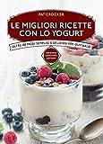 Le migliori ricette con lo yogurt (eNewton Manuali e Guide)
